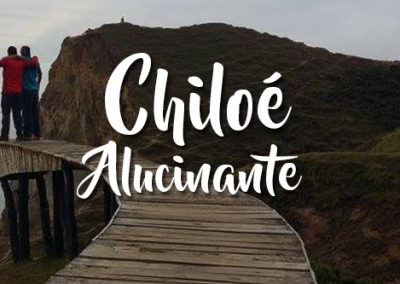 Aventura Alucinante Chiloé